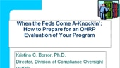 When the Feds come a'Knockin': How to Prepare for an OHRP Compliance Evaluation of your Program