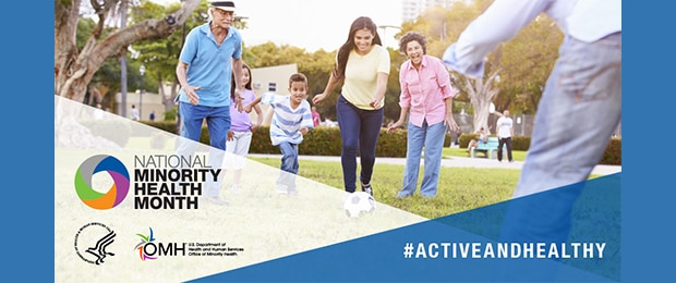 2019 National Minority Health Month graphic featuring an Hispanic family playing soccer.