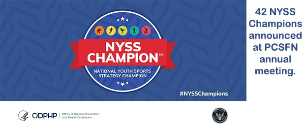 NYSS Champion; National Youth Sports Strategy Champion; #NYSSChampions; Office of Disease Prevention and Health Promotion; President's Council on Sports, Fitness & Nutrition