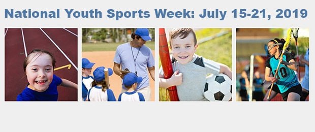 National Youth Sports Week: July 15-21, 2019. Various photos of youth engaging in sports activities.