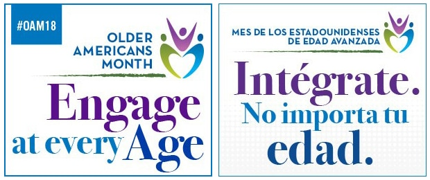 Older Americans Month. Engage at every age. #0AM18