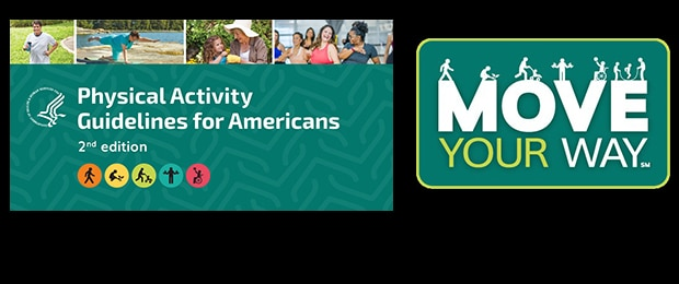 Department of Health & Human Services - USA. Physical Activity Guidelines for Americans, 2nd edition. Move Your Way.