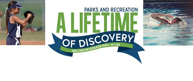 Parks and Recreation. A Lifetime of Discovery. NRPA's Park and Recreation Month - July 2018.