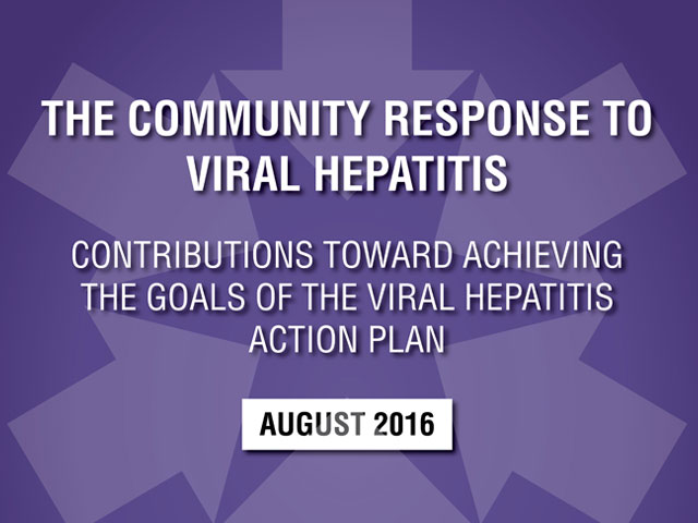The Community Response to Viral Hepatitis, Contributions Toward Achieving the Goals of the Viral Hepatitis Action Plan