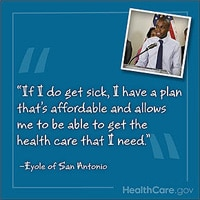 If I do get sick, I have a plan that's affordable and allows me to be able to get the health care that I need.