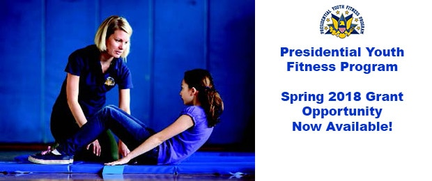 Presidential Youth Fitness Program, Spring 2018 Grant Opportunity Now Available!