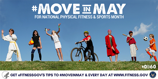 #Move In May for National Physical Fitness & Sports Month. Get @FitnessGov's Tips to #MoveInMay & Every Day at 0to60fitness.org