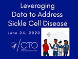 Leveraging Data to Address Sickle Cell Disease. June 24th, 2020, Office of the Chief Technology Officer, 4 people discussing together