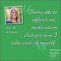"""Being able to afford my medication changes how I take care of myself."" Erin M. of Indiana. HealthCare.gov."
