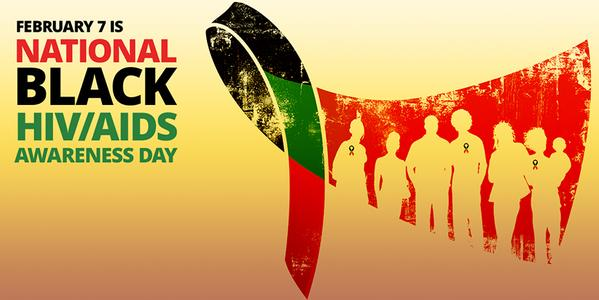 February 7th is National Black HIV/AIDS Awareness Day.