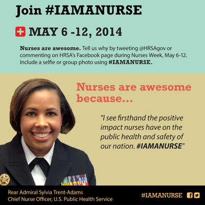 Nurses are awesome. Tell us why by tweeting @HRSAgov or commenting on HRSA's Facebook page during Nurses Week, May 6-12.