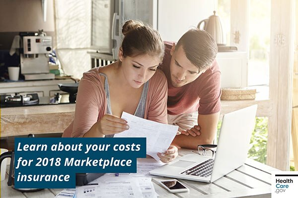 Learn about your costs for 2018 Marketplace insurance