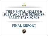 Read a blog post about the Mental Health and Substance Use disorder Parity Task Force Final Report.