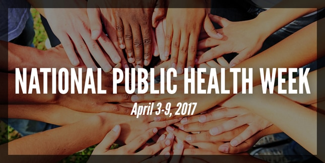National Public Health Week. April 3-9, 2017.