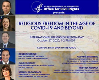 Office for Civil Rights presents Religious Freedom in the Age of COVID-19 and Beyond. International Religious Freedom Day October 27, 2020, 1-2 PM EDT. A virtual event open to the public.
