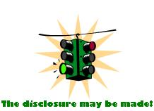 Green traffic light with the phrase The disclosure may be made!