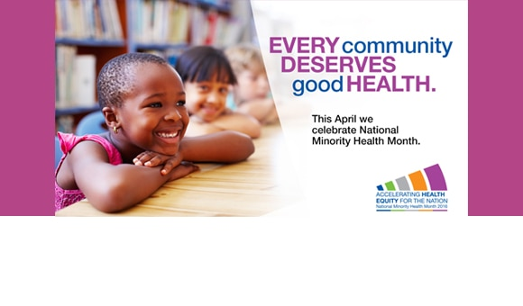 April is National Minority Health Month.
