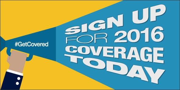 Get covered. Sign up for 2016 coverage today. HealthCare.gov.