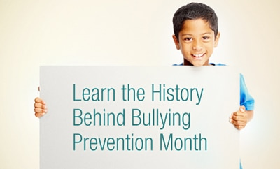 Learn the History Behind Bullying Prevention Month.