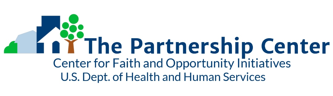 The Partnership Center, Center for Faith and Opportunity Initiatives, U.S. Department of Health and Human Services