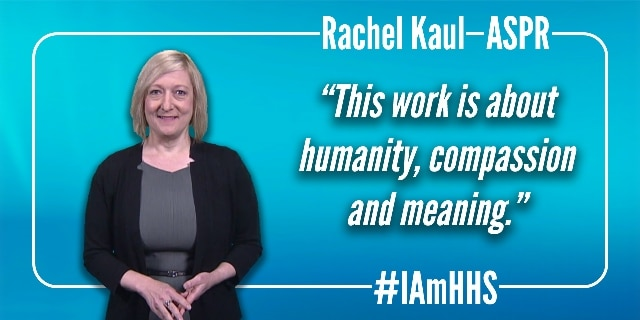 "Rachel Kaul. ASPR. ""This work is about humanity, compassion and meaning."" #IAmHHS."