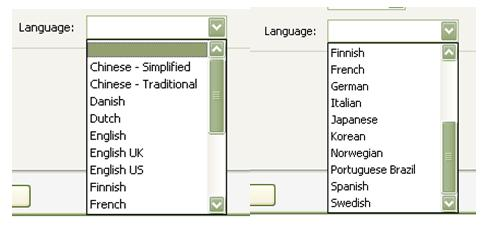 List of Acrobat supported languages - Chinese Simplified, Chinese Traditional, Danish, Dutch, English English UK, English US, Finnish, French, German, Italian, Japanese, Korean, Norwegian, Portuguese Brazil, Spanish, Swedish.