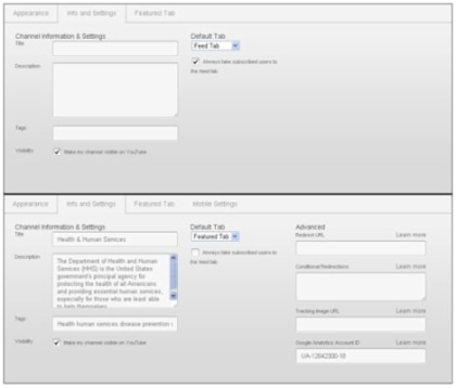 "Under the ""Info and Settings"" tab, all YouTube users have the ability to edit channel's Title, Description, Tags, Visibility and Default Tab. Under the HHS Terms of Service agreement, your ""Info and Settings"" tab will include options to change the Redirect URL, Conditional Redirections, Tracking Image URL, and Google Analytics Account ID."