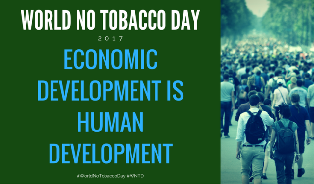 World No Tobacco Day 2017. Economic development is human development. #WorldNoTobaccoDay #WNTD
