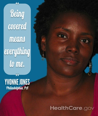 "Yvonne Jones. ""Being covered means everything to me."" – Yvonne Jones, Philadelphia, PA. HealthCare.gov."
